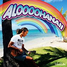 平井 大 / ALOOOOHANA!! feat.ALEXXX